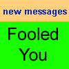 Fooled-you