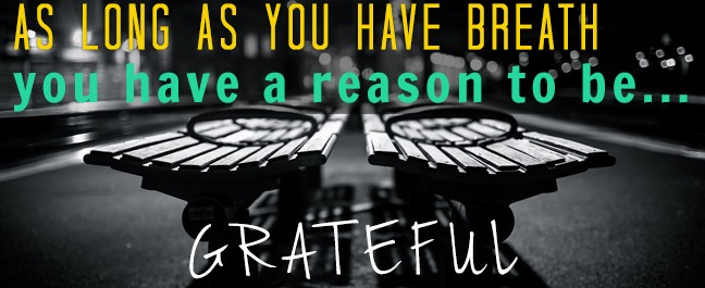 """As long as you have breath, you have a reason to be grateful."" ~ Jamie Pelaez"